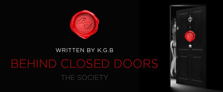 Behind Closed Doors - The Society